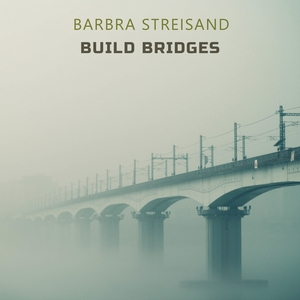 Build Bridges | Barbra Streisand