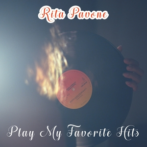 Play My Favorite Hits | Rita Pavone