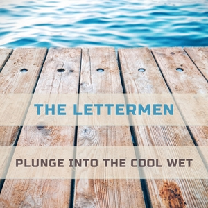 Plunge Into The Cool Wet | The Lettermen