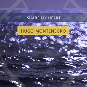 Share My Heart | Hugo Montenegro