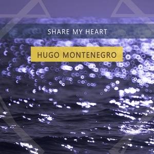 Share My Heart | Hugo Montenegro
