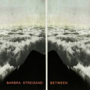 Between | Barbra Streisand