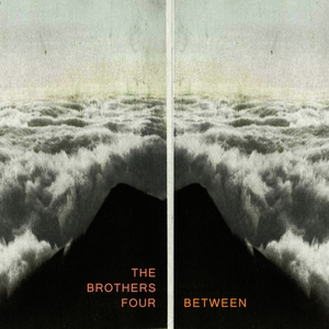 Between | The Brothers Four