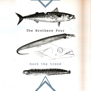 Buck The Trend | The Brothers Four
