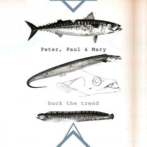 Buck The Trend | Paul & Mary