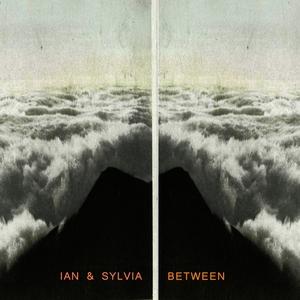 Between | Ian & Sylvia