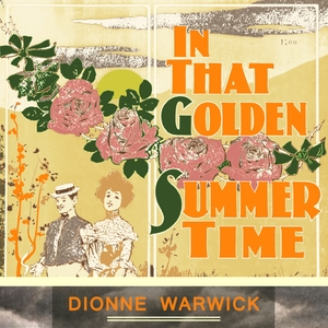 In That Golden Summer Time | Dionne Warwick