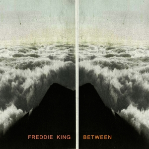 Between | Freddie King