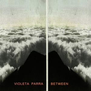Between | Violeta Parra