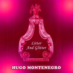 Litter And Glitter   Hugo Montenegro