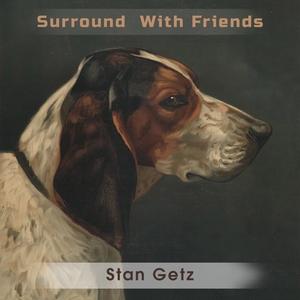 Surround With Friends | Stan Getz & Lionel Hampton