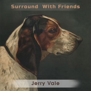 Surround With Friends | Jerry Vale