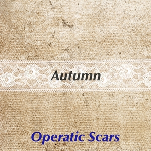 Autumn | Operatic Scars