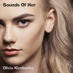 Sounds Of Her | Olivia Kimberley