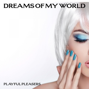 Dreams Of My World | Playful Pleasers