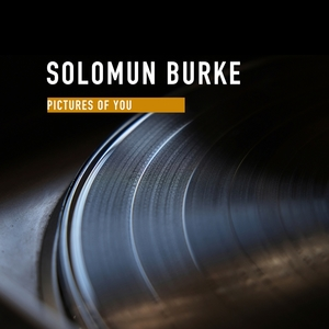 Pictures of You | Solomon Burke