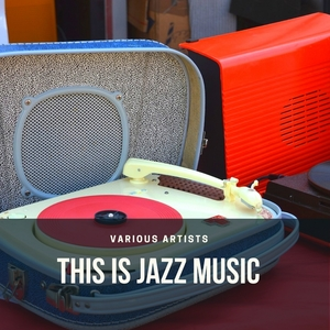 This is Jazz Music   Various Artists