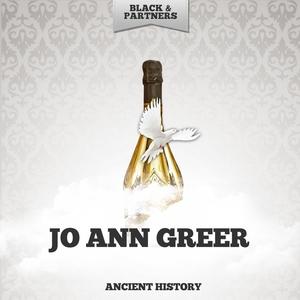 Ancient History   Jo Ann Greer