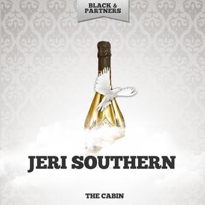 The Cabin | Jeri Southern