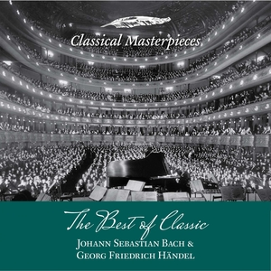 The Best of Classic - Johann Sebastian Bach & Georg Friedrich Händel | Academy of St. Martin in the Fields