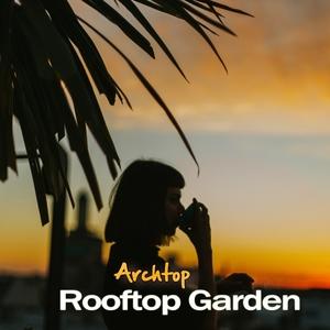 Rooftop Garden | Archtop