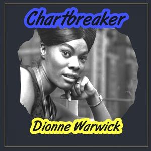 Chartbreaker | Dionne Warwick