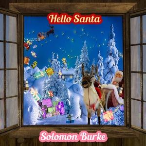Hello Santa | Solomon Burke
