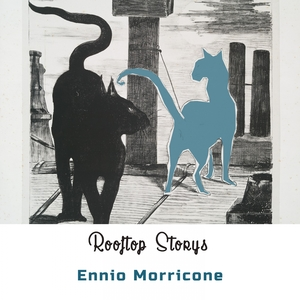 Rooftop Storys | Ennio Morricone