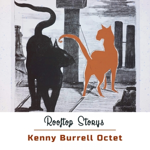 Rooftop Storys   Kenny Burrell Octet