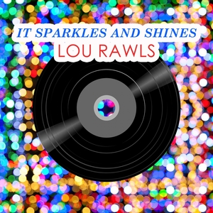 It Sparkles And Shines   Lou Rawls