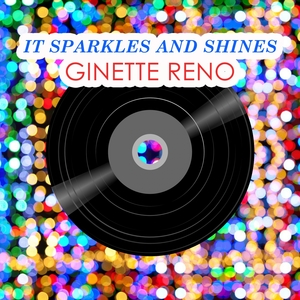 It Sparkles And Shines | Ginette Reno