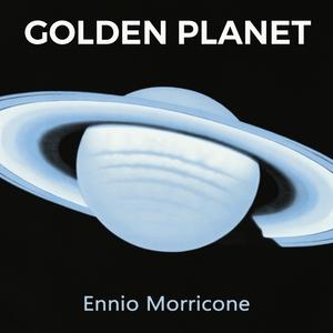 Golden Planet | Ennio Morricone