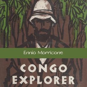 Congo Explorer | Ennio Morricone