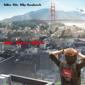 Von Einer Welt | Who Ate My Sandwich