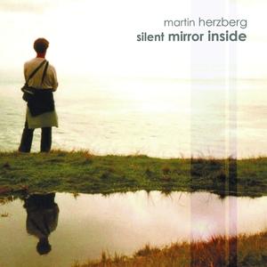 Silent Mirror Inside   Martin Herzberg