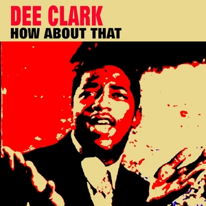 How About That | Dee Clark
