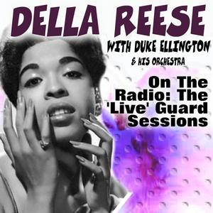 On The Radio: The 'Live' Guard Sessions   DELLA REESE WITH DUKE ELLINGTON & HIS ORCHESTRA