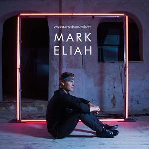 Everstartedsomewhere | Mark Eliah