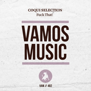 Fuck That! | Coqui Selection