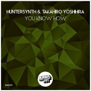 You Know How | Takahiro Yoshihira