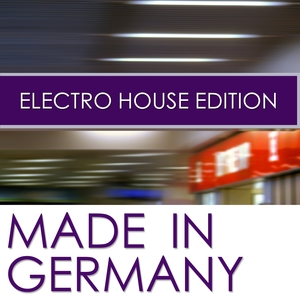 Made In Germany Electro House Edition | Sunloverz