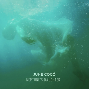 Neptune's Daughter | June Cocó