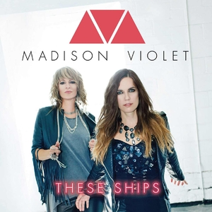 These Ships | Madison Violet