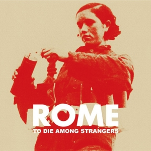 To Die Among Strangers | Rome