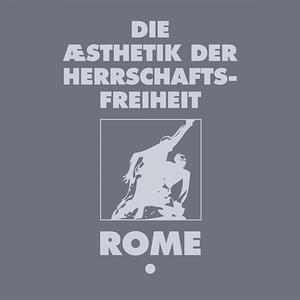 Die Aesthetik der Herrschaftsfreiheit - Band 1 | Rome