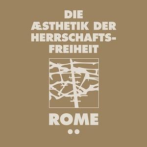 Die Aesthetik der Herrschaftsfreiheit - Band 2 (Aufruhr or a Cross of Fire) | Rome