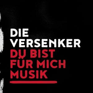 Du bist für mich Musik   Die Versenker