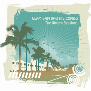 The Riviera Sessions | Glam Sam and His Combo