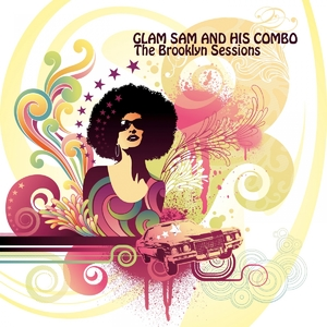 The Brooklyn Sessions | Glam Sam and His Combo