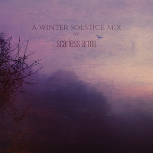 A Winter Solstice Mix | scarless arms